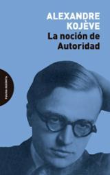 La noción de autoridad - Kojève, Alexandre