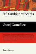 Tú también vencerás - González, Jose