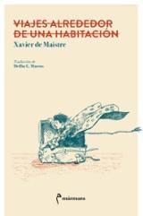 Viajes alrededor de una habitación - de Maistre, Xavier