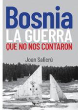 Bosnia, la guerra que no nos contaron - Salicrú, Joan