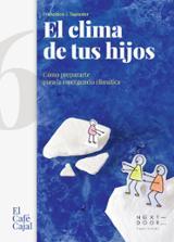 El clima de tus hijos - Tapiador, Francisco J.