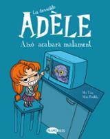 La terrible Adèle: Això acabarà malament