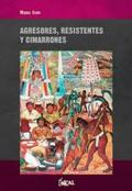 Agresores, resistentes y cimarrones - Izard, Miquel