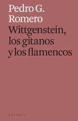 Wittgenstein, los gitanos y los flamencos - Romero, Pedro G.