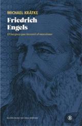 Friedrich Engels. El burgués que inventó el marxismo - Krätke, Michael