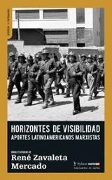 Horizontes de visibilidad. Apuntes latinoamericanos marxistas - Zabaleta, Rene