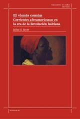 El viento común. Corrientes afroamericanas en la era de la Revolu - S. Scott, Julius