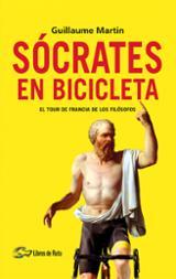 Sócrates en bicicleta. El Tour de Francia de los filósofos - Martin, Guillaume