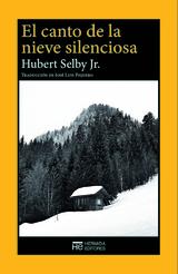 El canto de la nieve silenciosa - Selby, Hubert, Jr.