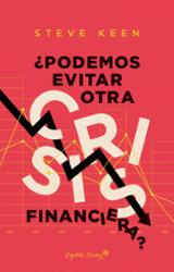 ¿Podemos evitar otra crisis financiera? - Keen, Steve