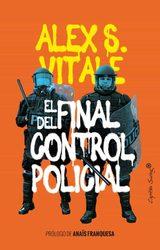 El final del control policial - Vitale, Alex S.