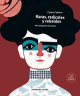 Raras, radicales y rebeldes - Cubeiro, Carlos