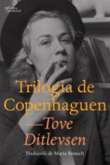 Trilogia de Copenhaguen - Ditlevsen, Tove
