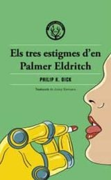 Els tres estigmes d´en Palmer Eldritch - Dick, Philip K.