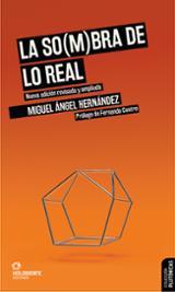 La so(m)bra de lo real - Hernández, Miguel Ángel