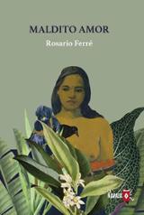 Maldito amor - Farré Ramírez de Arellano, Rosario