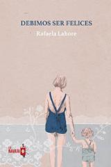 Debimos ser felices - Lahore, Rafaela