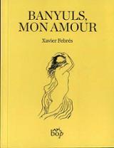 Banyuls, mon amour - Febrés, Xavier