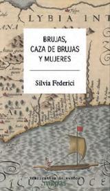 Brujas, caza de brujas y mujeres - Federici, Silvia