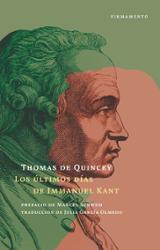 Los últimos días de Immanuel Kant - De Quincey,Thomas