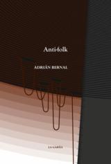 Anti-folk - Bernal, Adrian