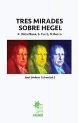 Tres mirades sobre Hegel - Rocco Lozano, Valerio