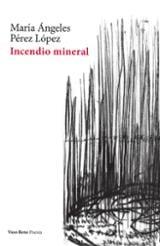 Incendio mineral - Pérez López, Ma. Ángeles