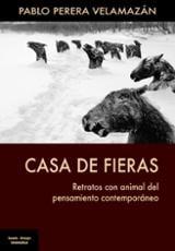 Casa de fieras - Perera Velamazán, Pablo