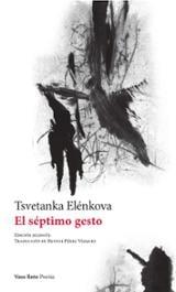 El séptimo gesto - Elénkova, Tsvetanka