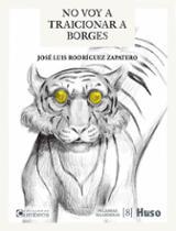 No voy a traicionar a Borges - Rodríguez Zapatero, José Luis