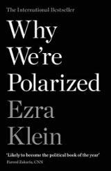 Por qué estamos polarizados - Klein, Ezra