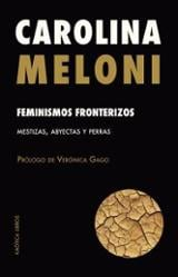Feminismos fronterizos - Meloni, Carolina