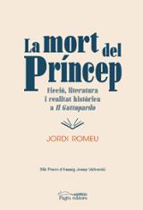 La mort del príncep. Ficció, literatura i realitat històrica a Il - Romeu, Jordi