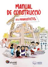 Manual de construcció per a miniarquitectes - Prieto, Núria