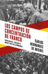 Los campos de concentración de Franco - Hernández de Miguel, Carlos