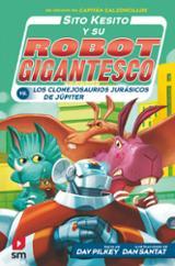 Sito Kesito y su robot gigantesco, 5. Contra los clonejosaurios j