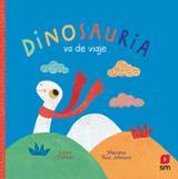 Dinosauria va de viaje - Ruiz Johnson, Mariana