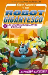 Sito Kesito y su robot gigantesco contra los unicornios radiactiv