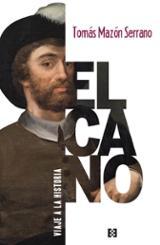 Elcano, viaje a la historia - Mazón Serrano, Tomás