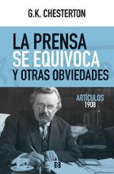 La prensa se equivoca y otras obviedades. Artículos 1908