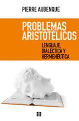 Problemas aristotélicos. Lenguaje, dialéctica y hermenéutica - Aubenque, Pierre
