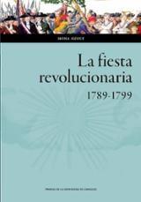 La fiesta revolucionaria 1789-1799 - Ozouf, Mona