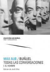 Max Aub/ Buñuel. Todas las conversaciones - Xifra, Jordi
