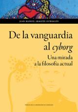 De la vanguardia al cyborg - Aragüés Estragués, Juan Manuel