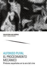 El procedimiento mecánico. Pintores españoles en la era del cine - Puyal, Alfonso