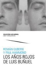 Los años rojos de Luis Buñuel - Gubern, Román
