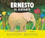 Ernesto el elefante - Browne, Anthony