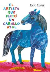 El artista que pintó un caballo azul - Carle, Eric