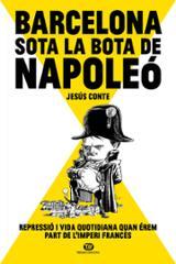 Barcelona sota la bota de Napoleó - Conte, Jesús