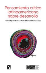 Pensamiento crítico latinoamericano sobre desarrollo - Ojeda Medina, Tahina